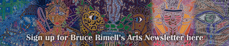 Sign Up for Bruce Rimell's Arts Newsletter here